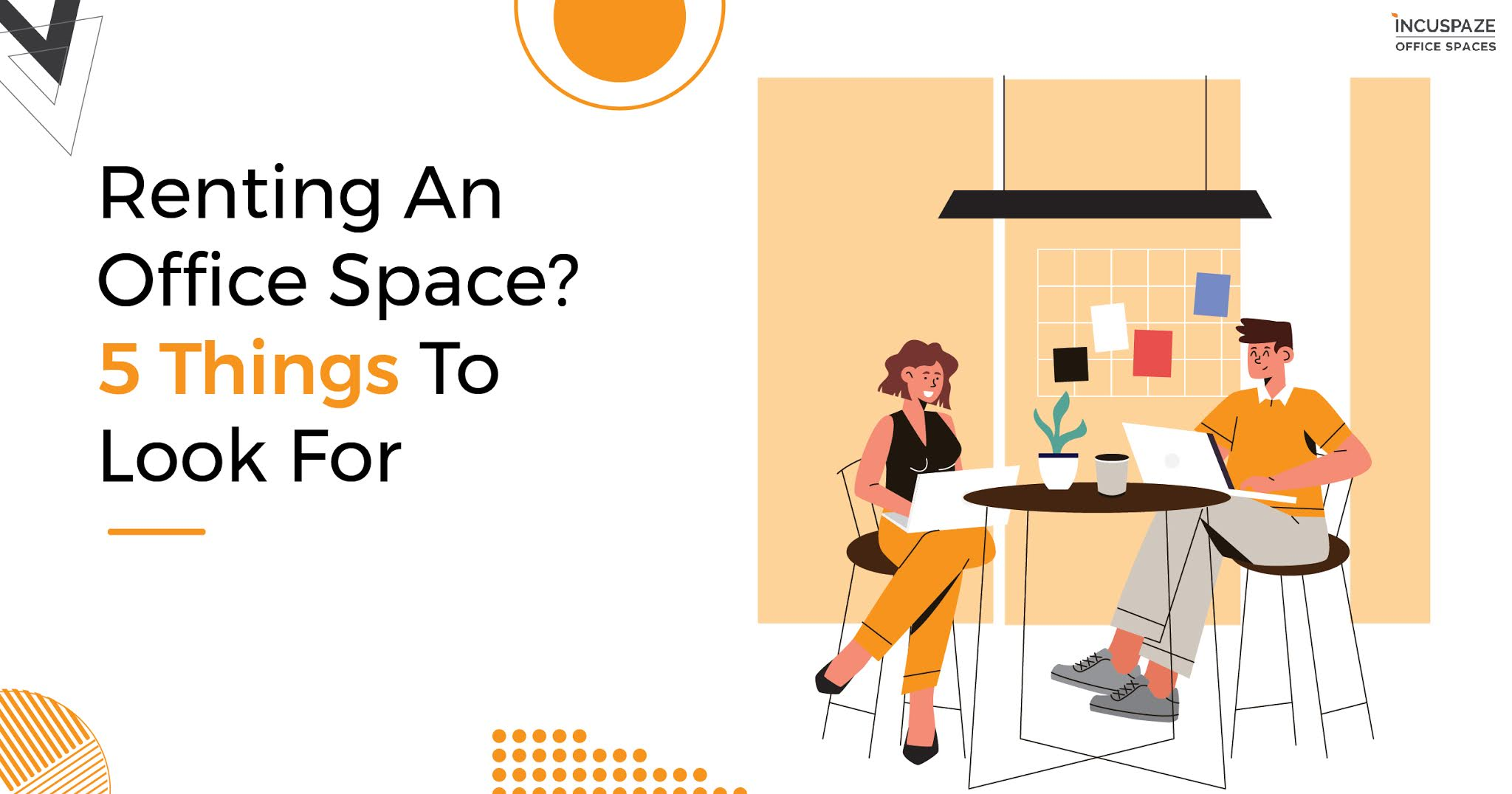 factors-to-look-for-office-space-incuspaze